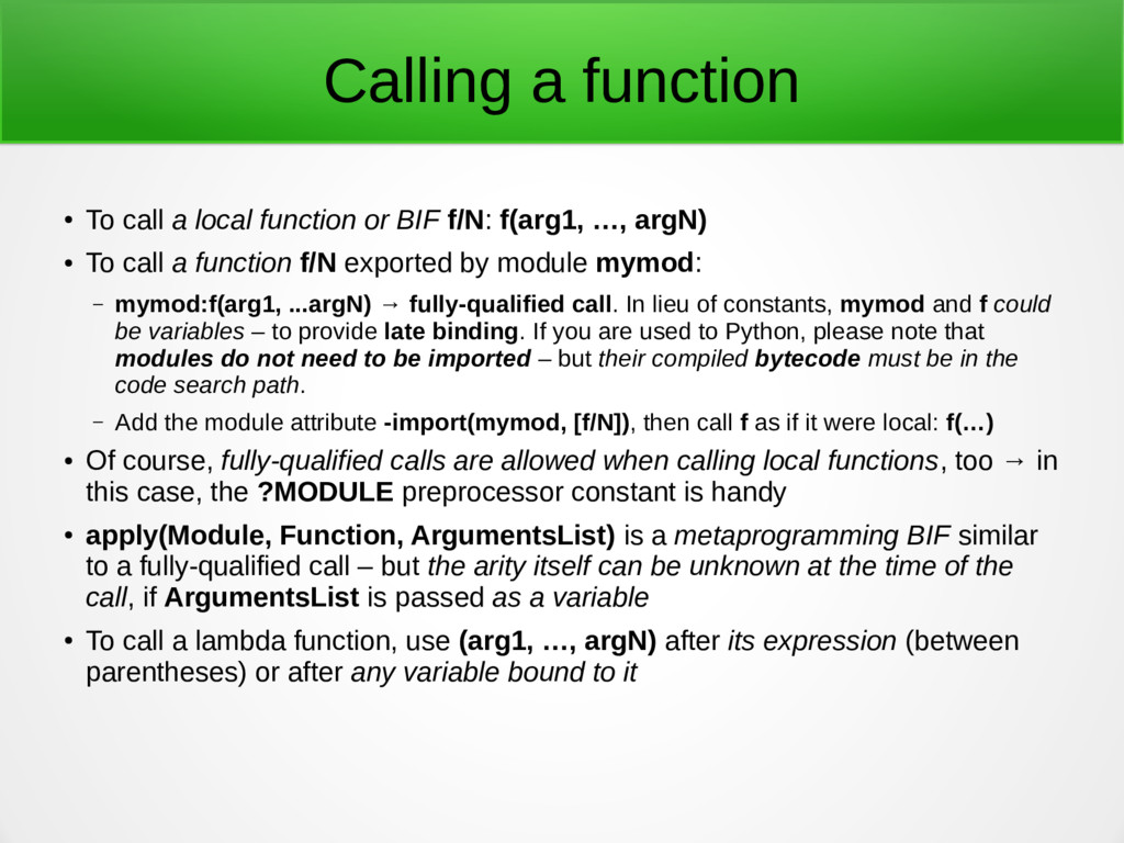 Calling a function ● To call a local function o...