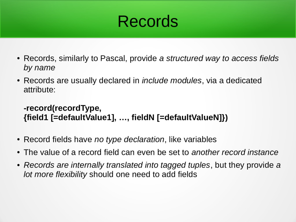 Records ● Records, similarly to Pascal, provide...