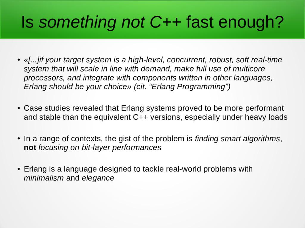 Is something not C++ fast enough? ● «[...]if yo...