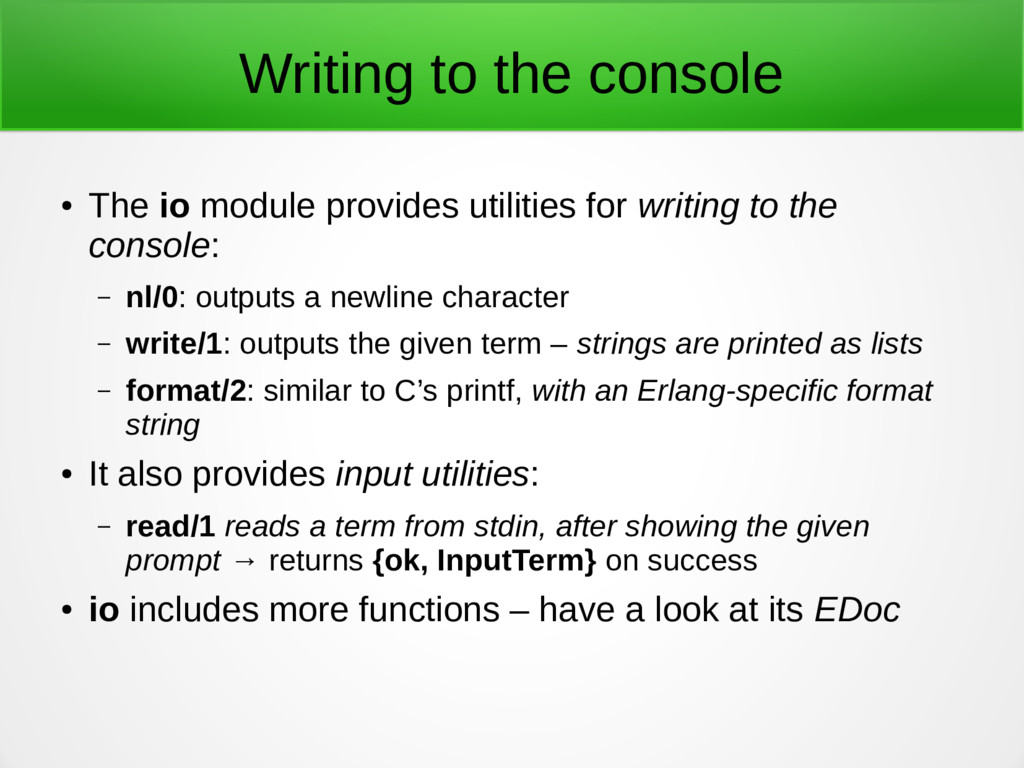 Writing to the console ● The io module provides...
