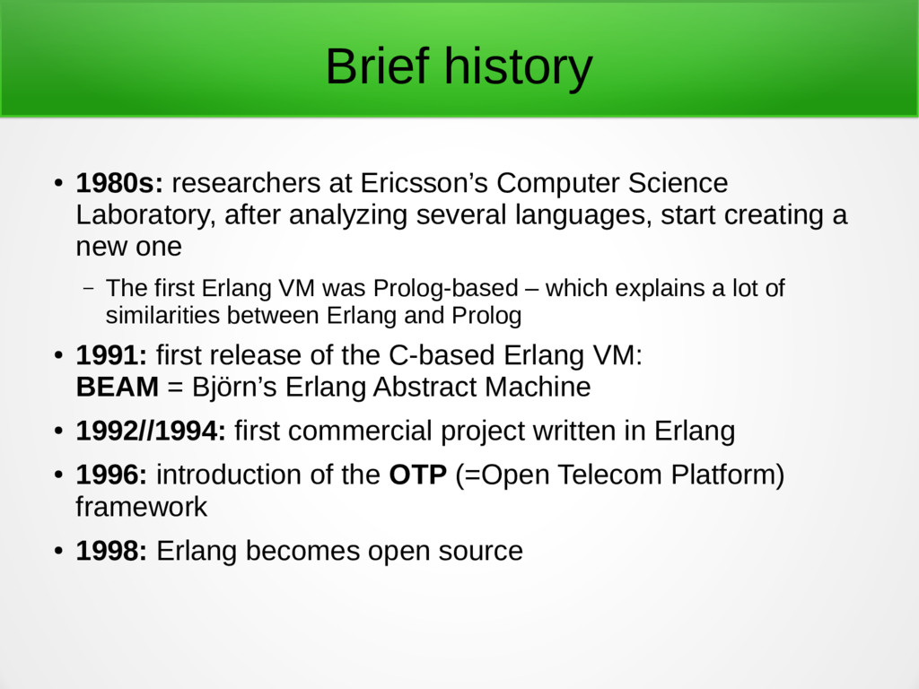 Brief history ● 1980s: researchers at Ericsson'...