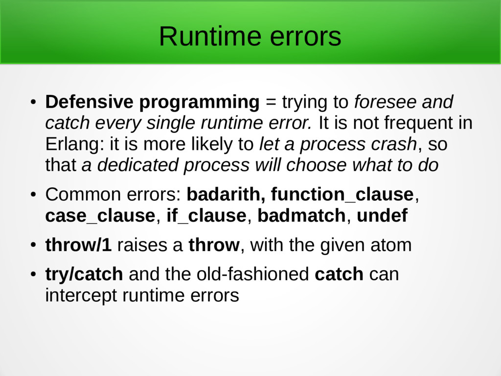 Runtime errors ● Defensive programming = trying...