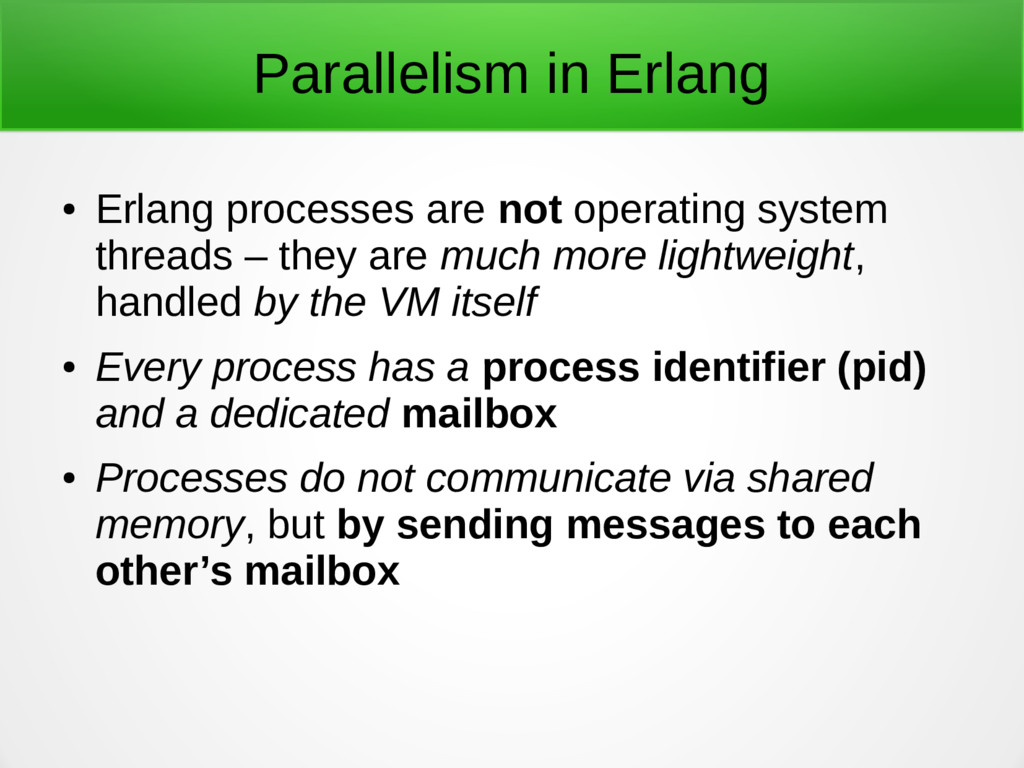 Parallelism in Erlang ● Erlang processes are no...