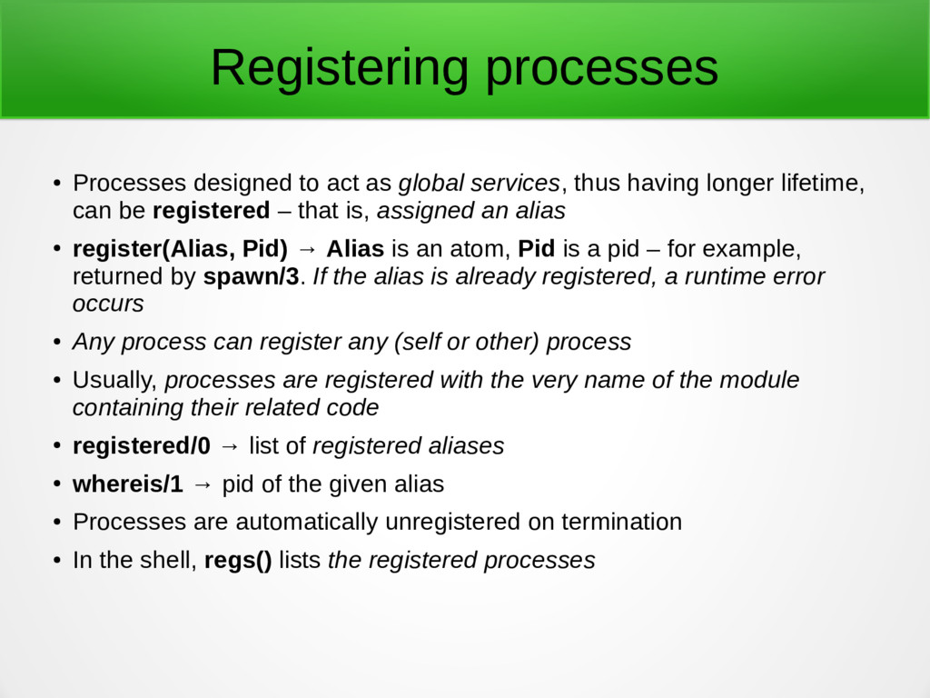 Registering processes ● Processes designed to a...