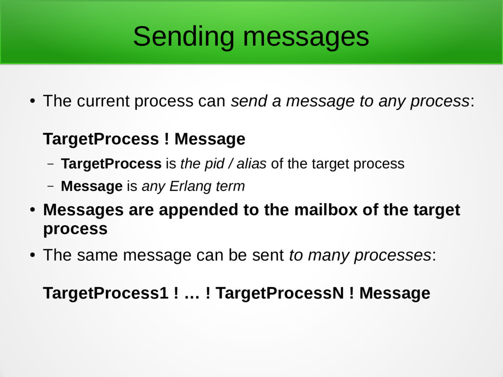 Sending messages ● The current process can send...