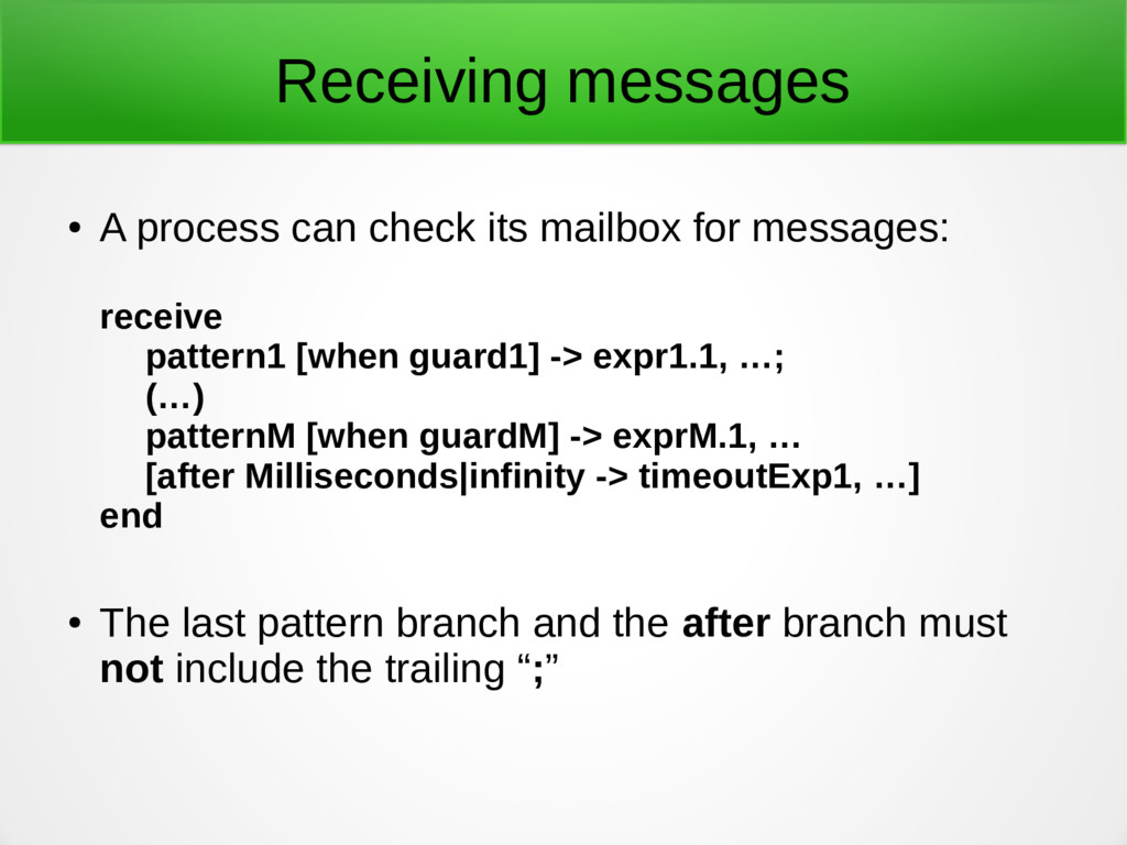 Receiving messages ● A process can check its ma...