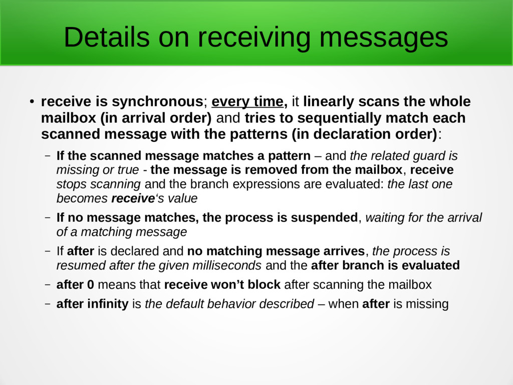 Details on receiving messages ● receive is sync...