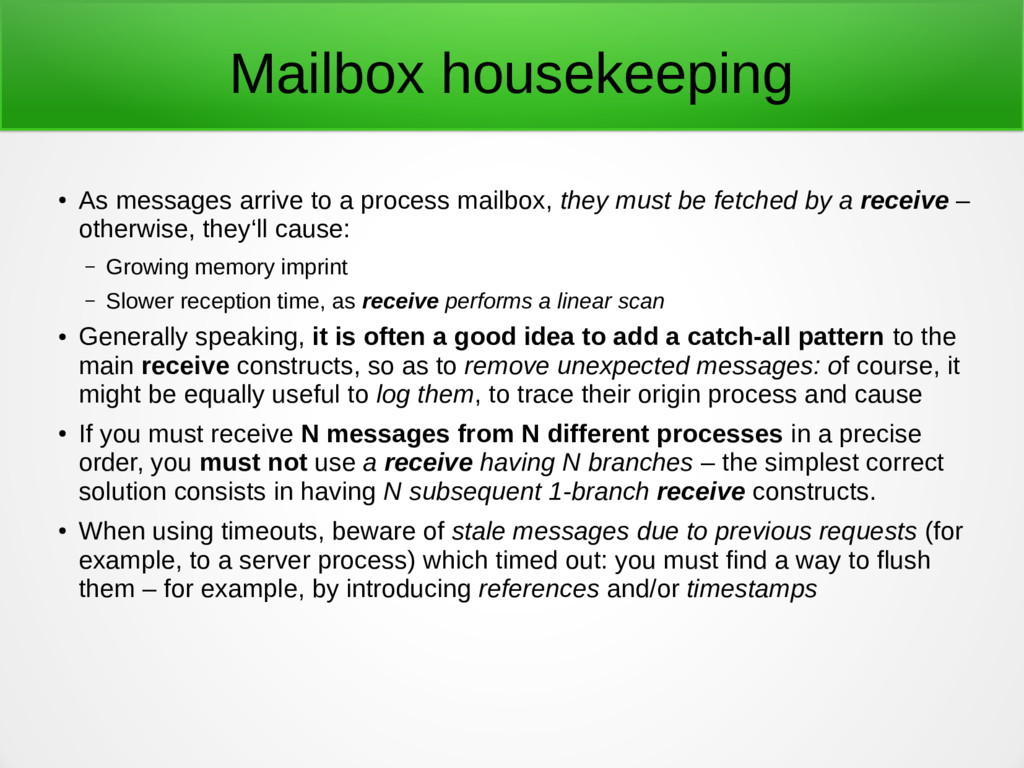 Mailbox housekeeping ● As messages arrive to a ...