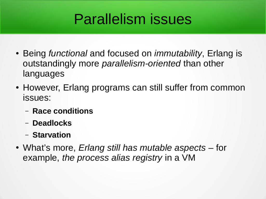 Parallelism issues ● Being functional and focus...