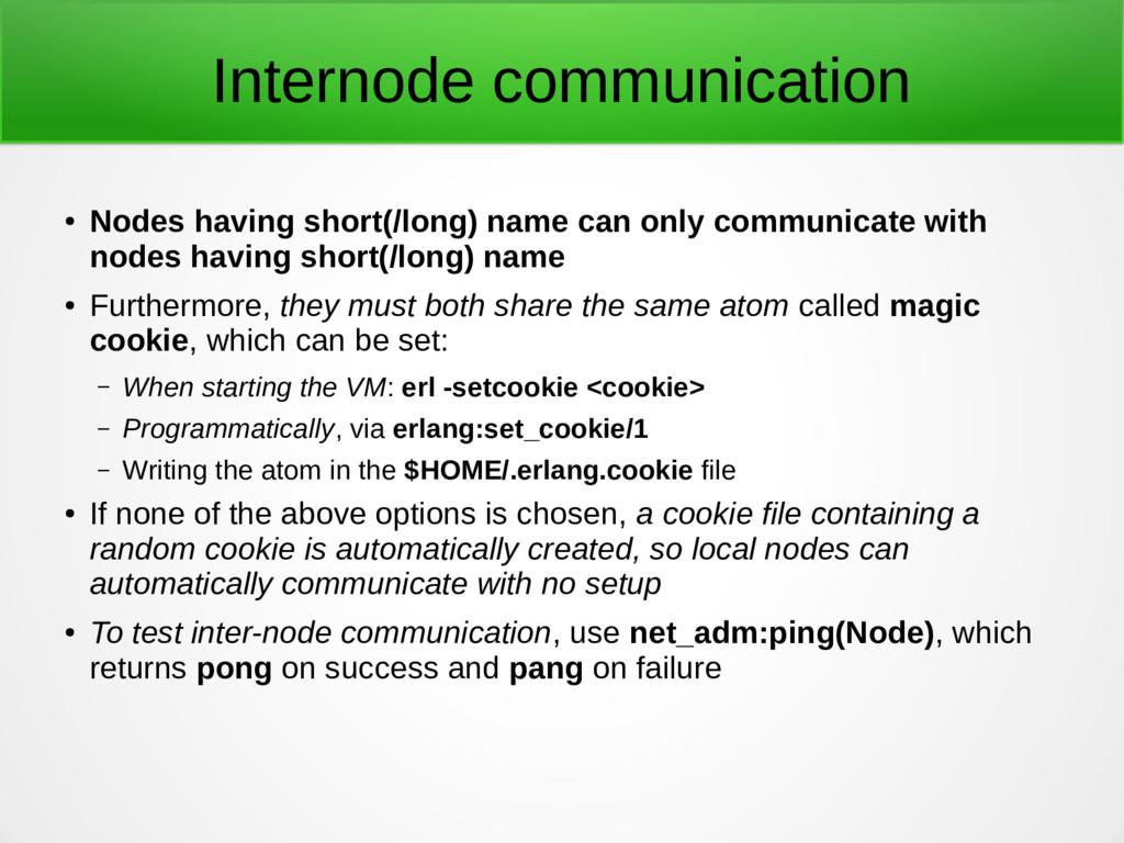 Internode communication ● Nodes having short(/l...