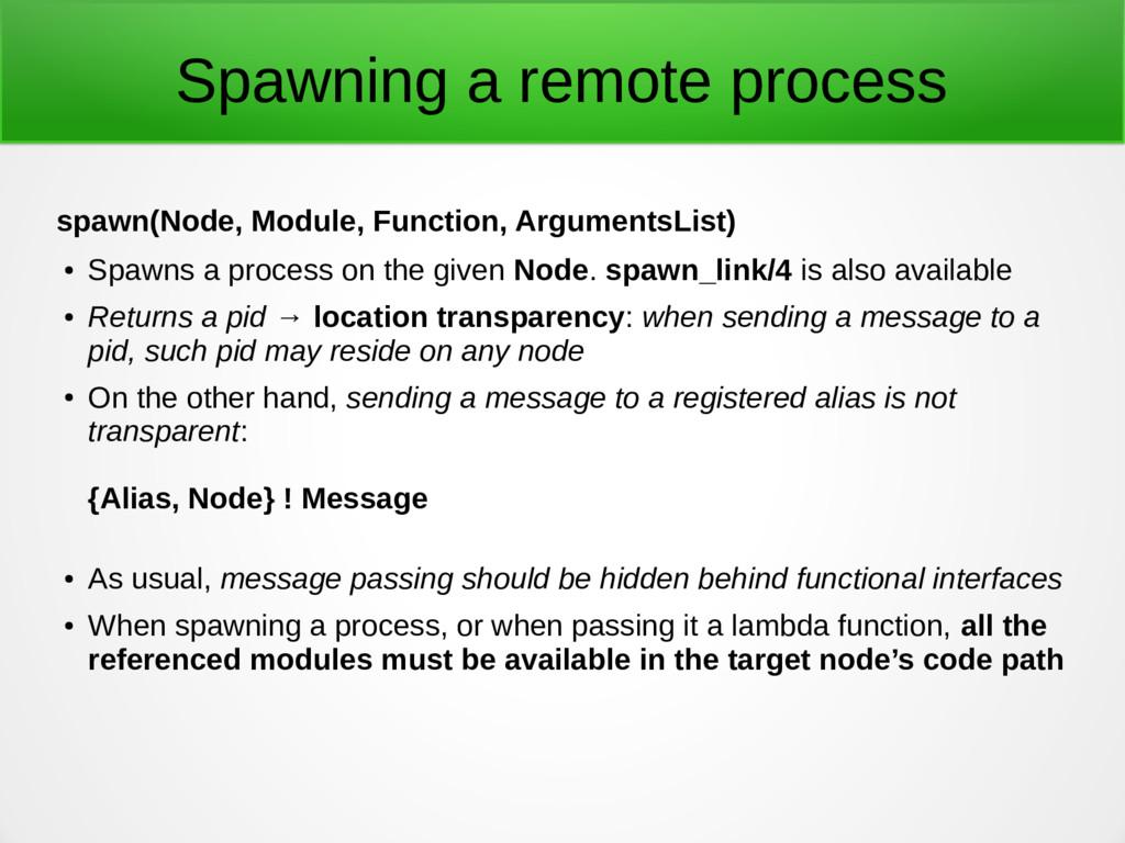 Spawning a remote process spawn(Node, Module, F...