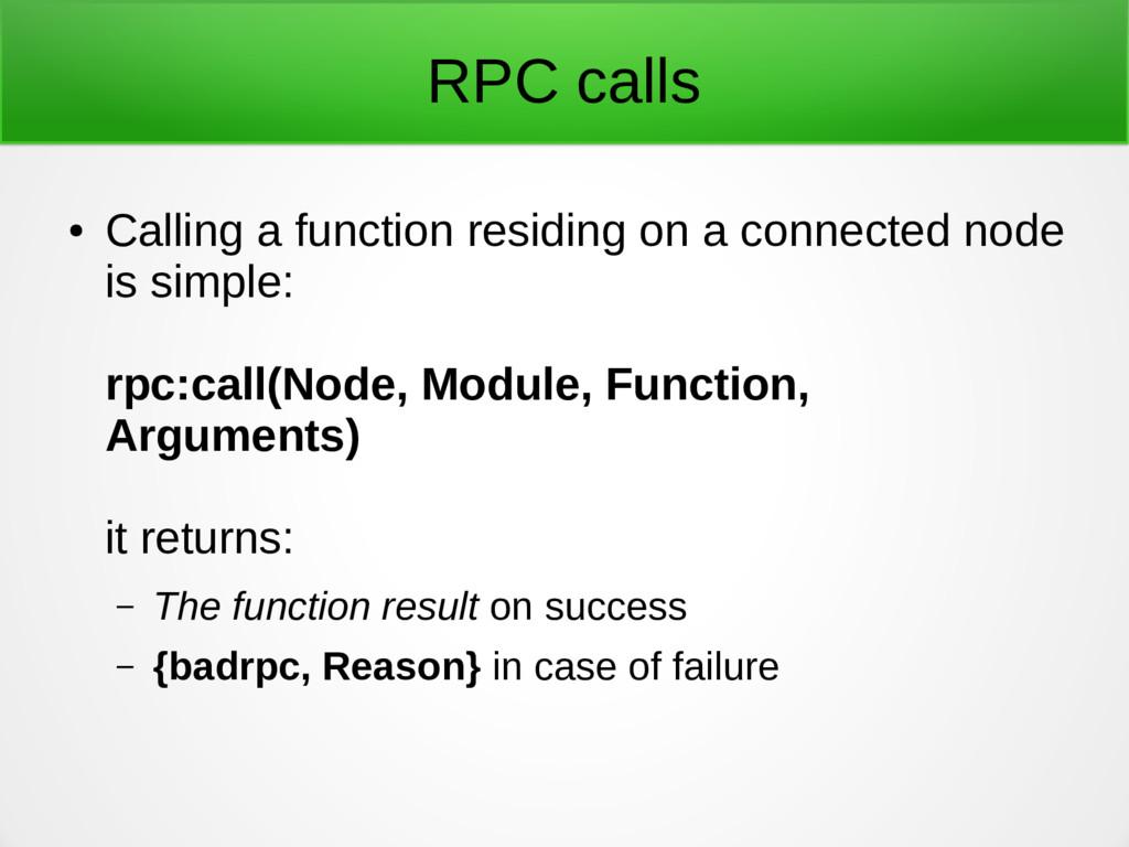 RPC calls ● Calling a function residing on a co...