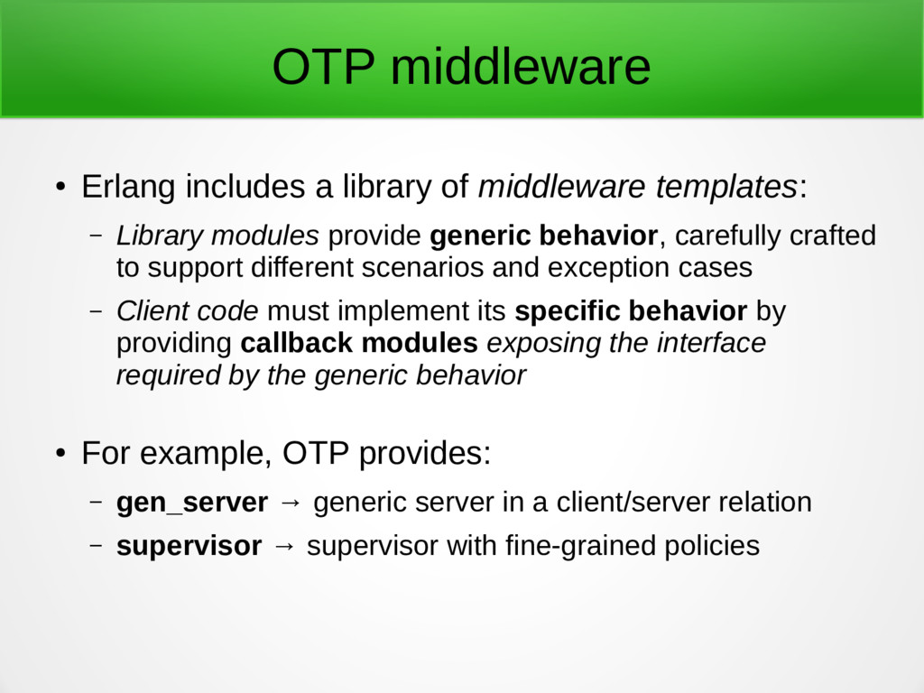OTP middleware ● Erlang includes a library of m...