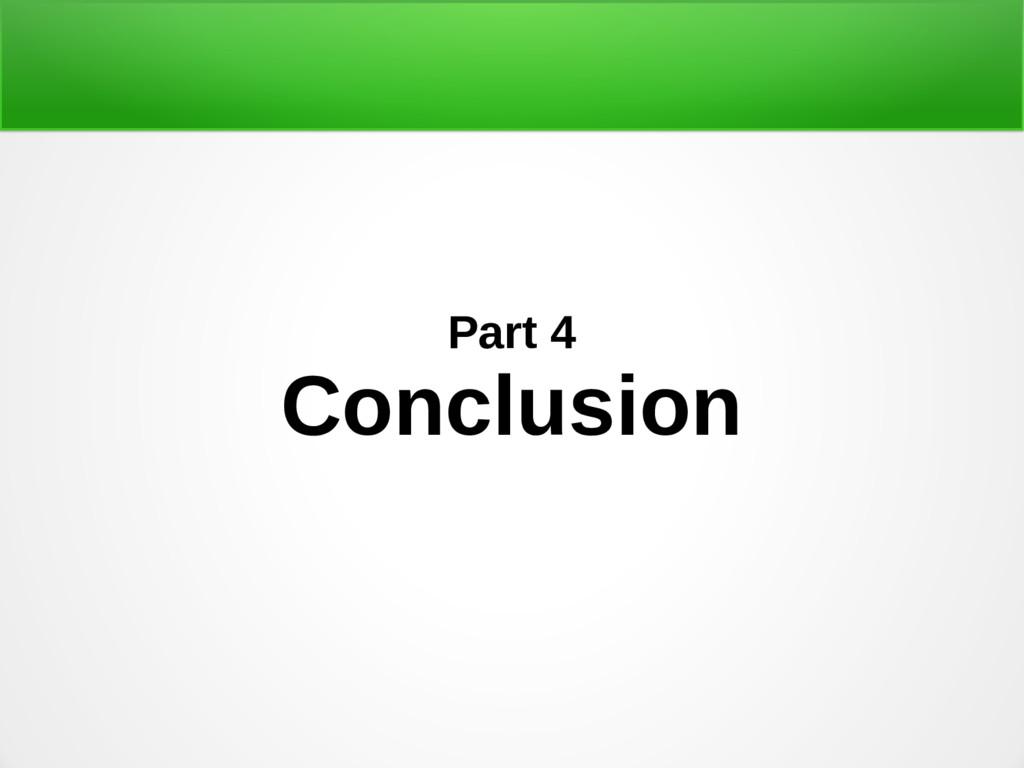 Part 4 Conclusion