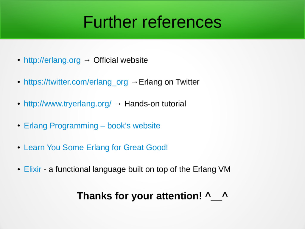 Further references ● http://erlang.org → Offici...