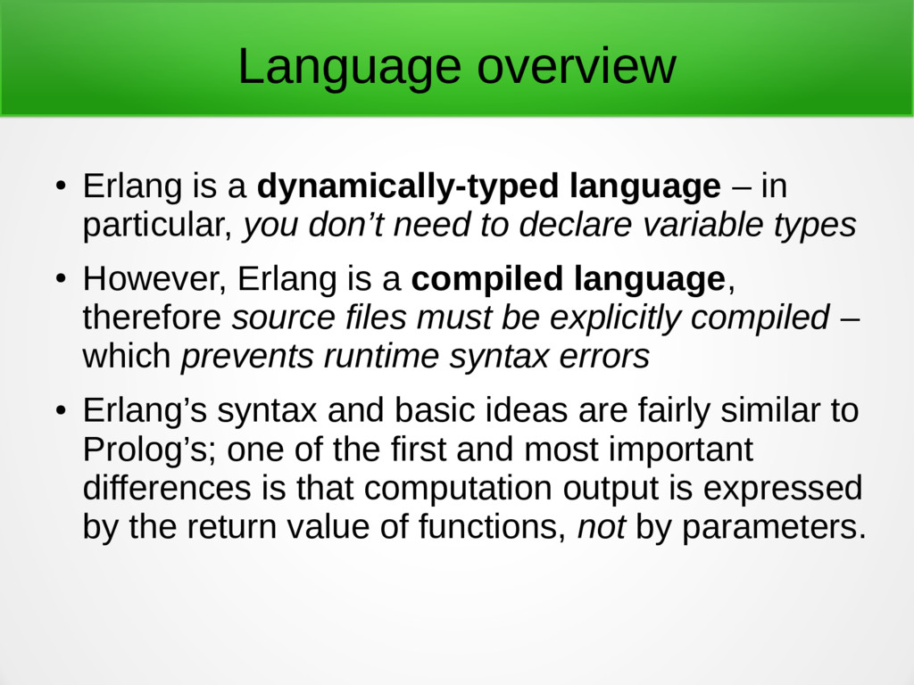 Language overview ● Erlang is a dynamically-typ...