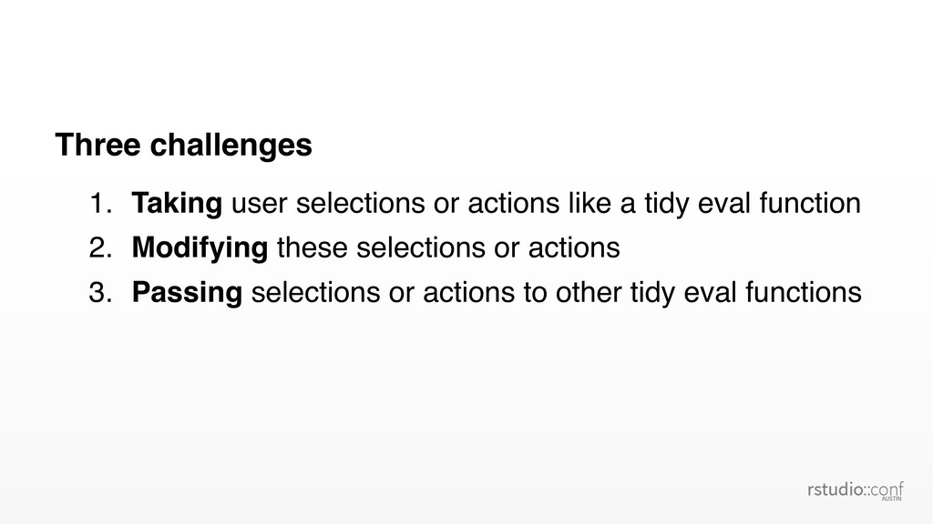 Three challenges 1. Taking user selections or a...