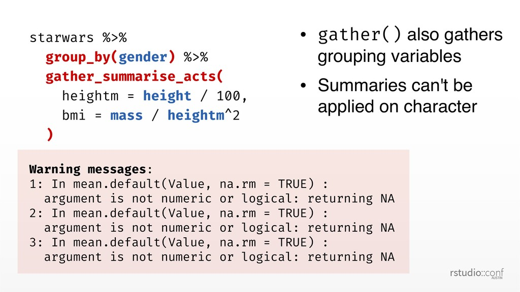 starwars %>% group_by(gender) %>% gather_summar...