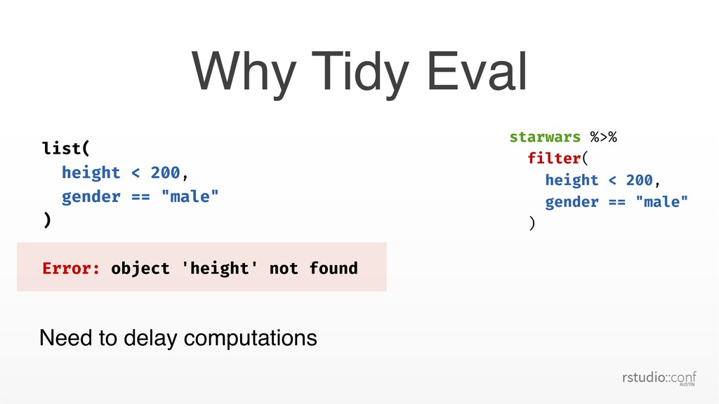 Why Tidy Eval Need to delay computations list( ...