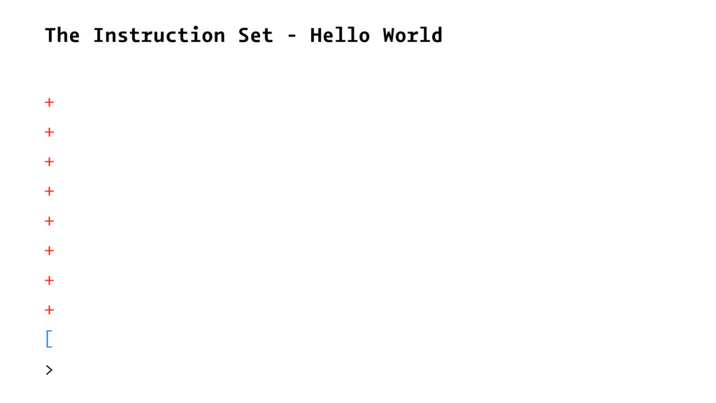 The Instruction Set - Hello World + + + + + + +...
