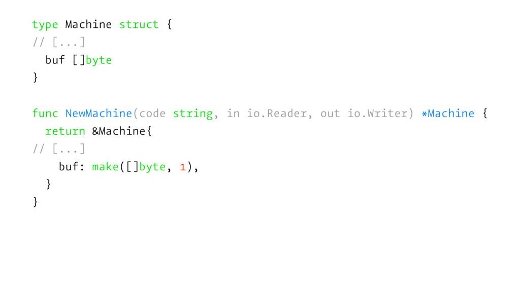 type Machine struct { // [...] buf []byte } fun...