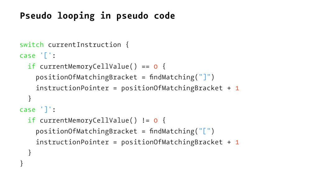 Pseudo looping in pseudo code switch currentIns...