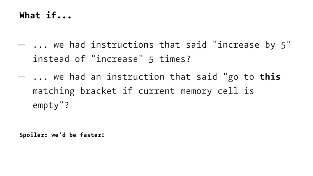 What if... — ... we had instructions that said ...