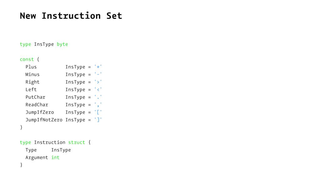 New Instruction Set type InsType byte const ( P...