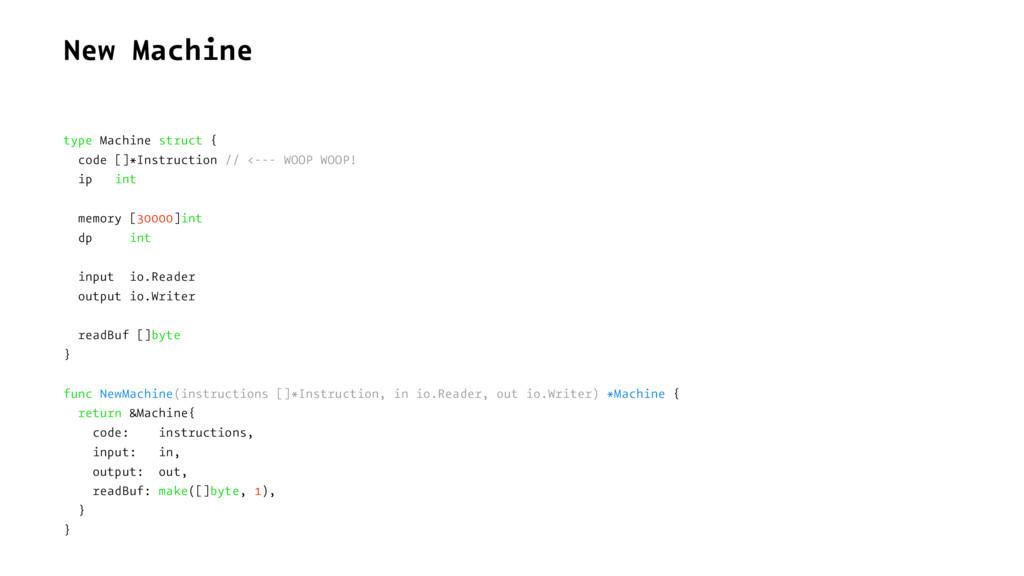 New Machine type Machine struct { code []*Instr...