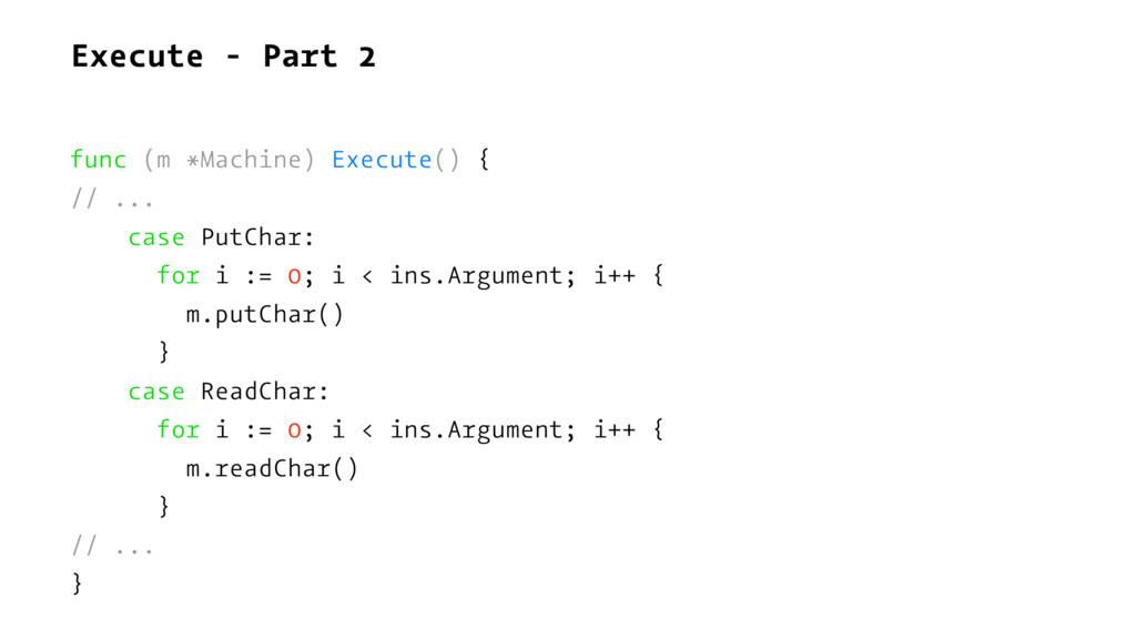 Execute - Part 2 func (m *Machine) Execute() { ...