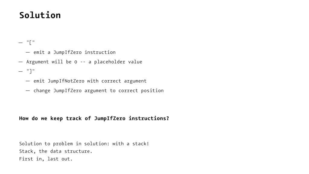 "Solution — ""["" — emit a JumpIfZero instruction ..."