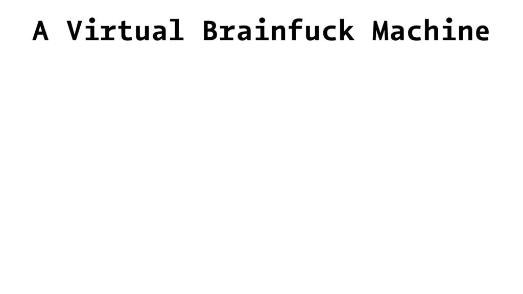 A Virtual Brainfuck Machine
