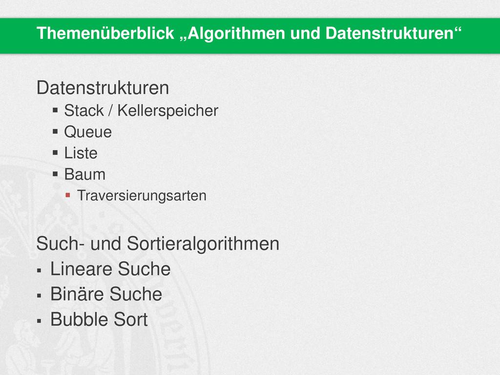 Datenstrukturen  Stack / Kellerspeicher  Queu...