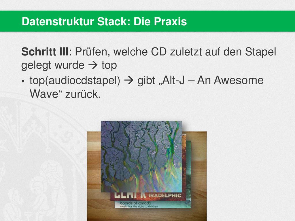Schritt III: Prüfen, welche CD zuletzt auf den ...