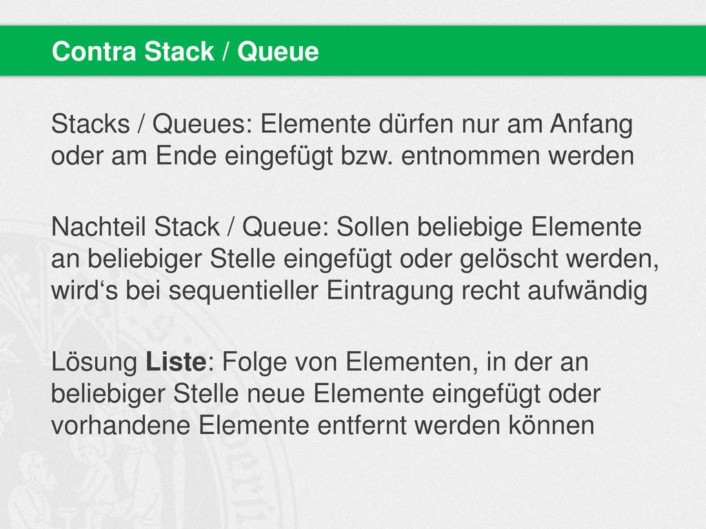 Stacks / Queues: Elemente dürfen nur am Anfang ...