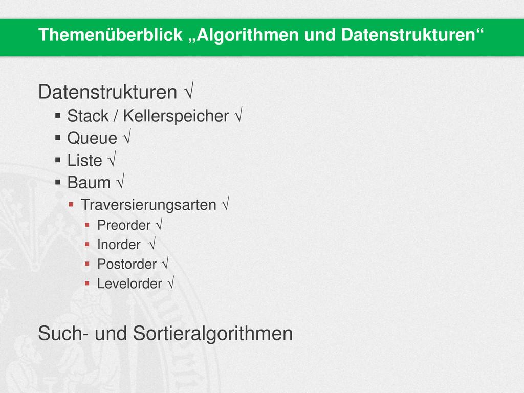 Datenstrukturen √  Stack / Kellerspeicher √  ...