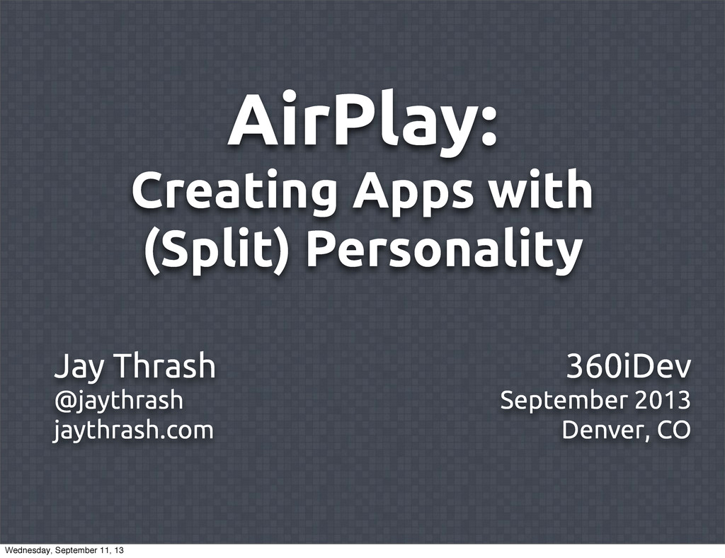AirPlay: Creating Apps with (Split) Personality...