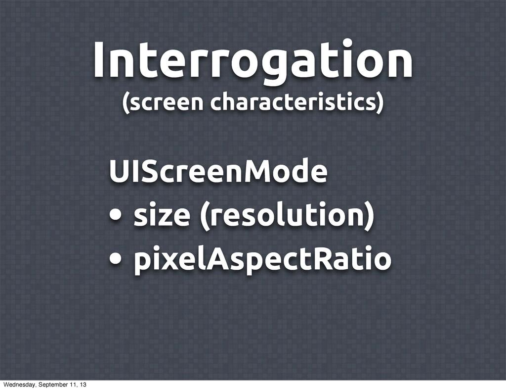 Interrogation (screen characteristics) UIScreen...