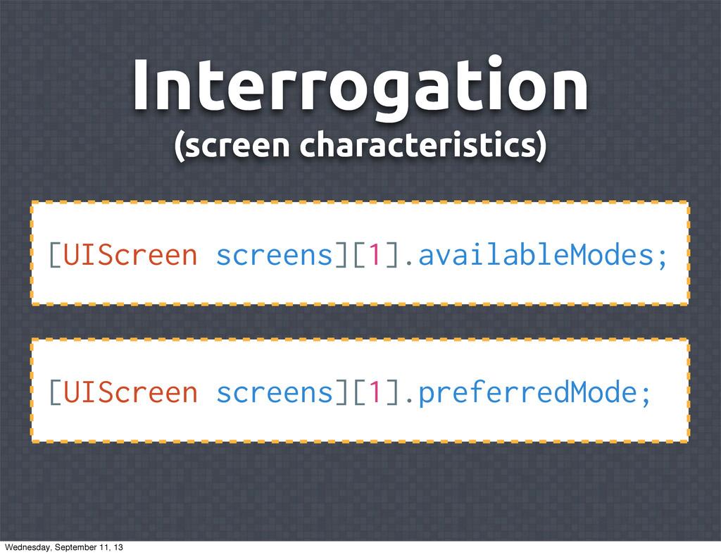 Interrogation (screen characteristics) [UIScree...