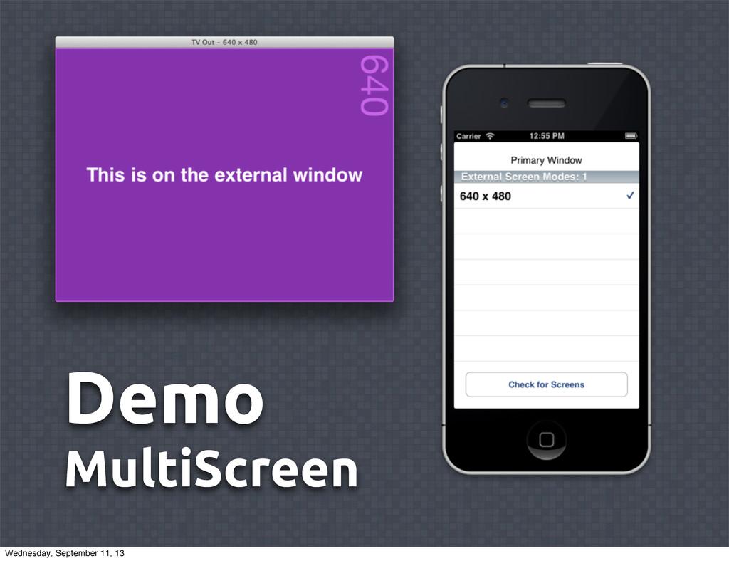 Demo MultiScreen Wednesday, September 11, 13
