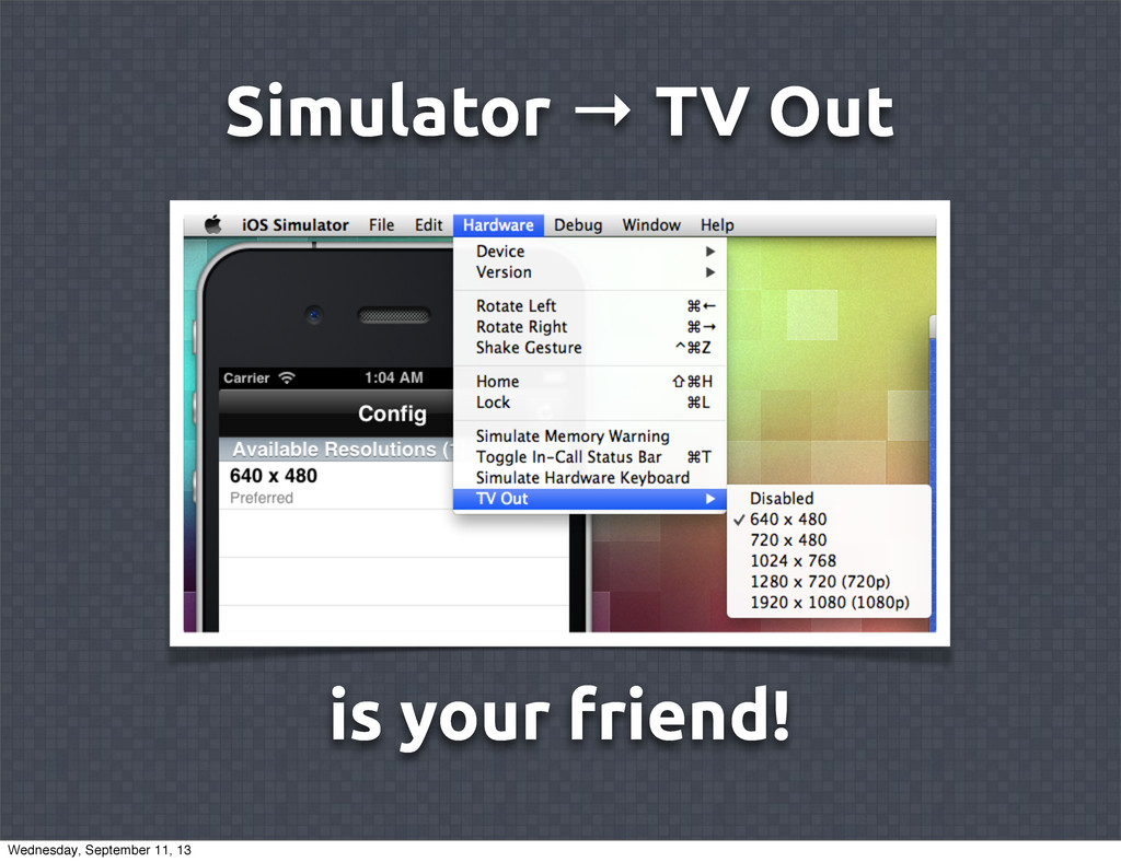 Simulator → TV Out is your friend! Wednesday, S...