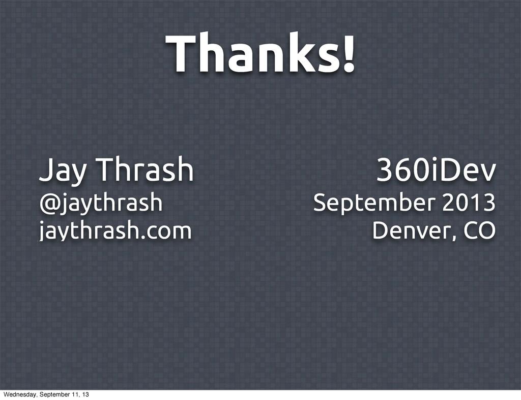 360iDev September 2013 Denver, CO Jay Thrash @j...
