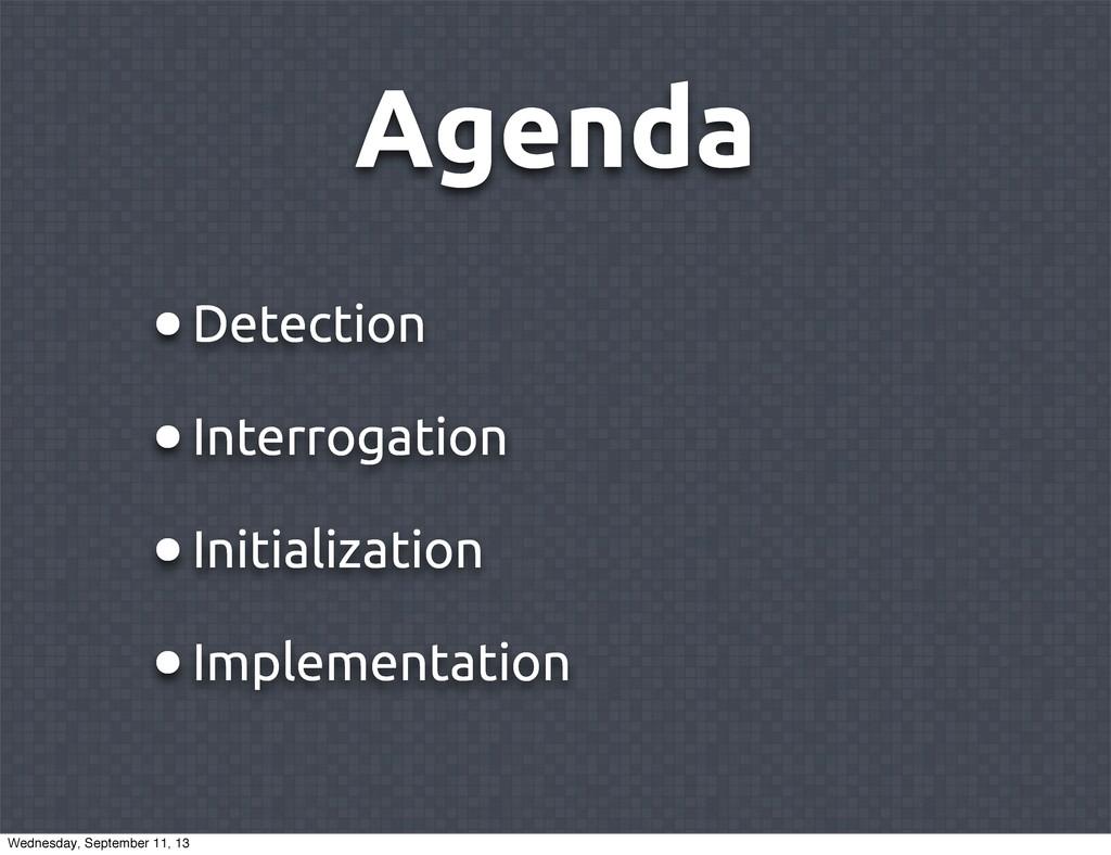 Agenda •Detection •Interrogation •Initializatio...