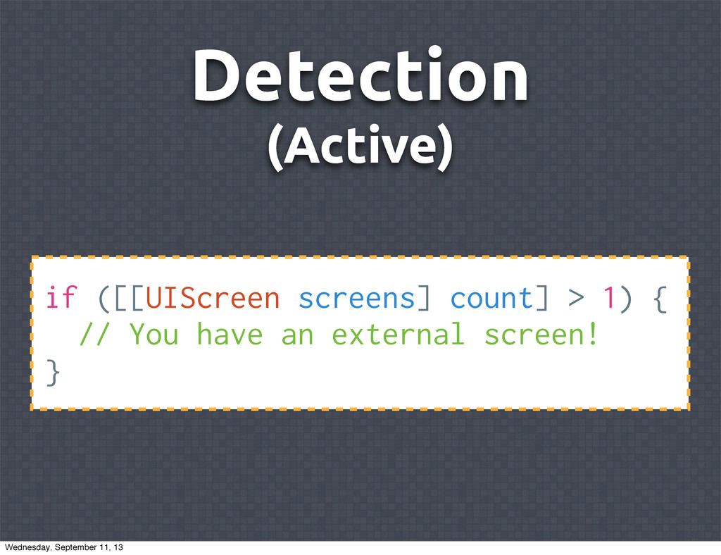 Detection (Active) if ([[UIScreen screens] coun...