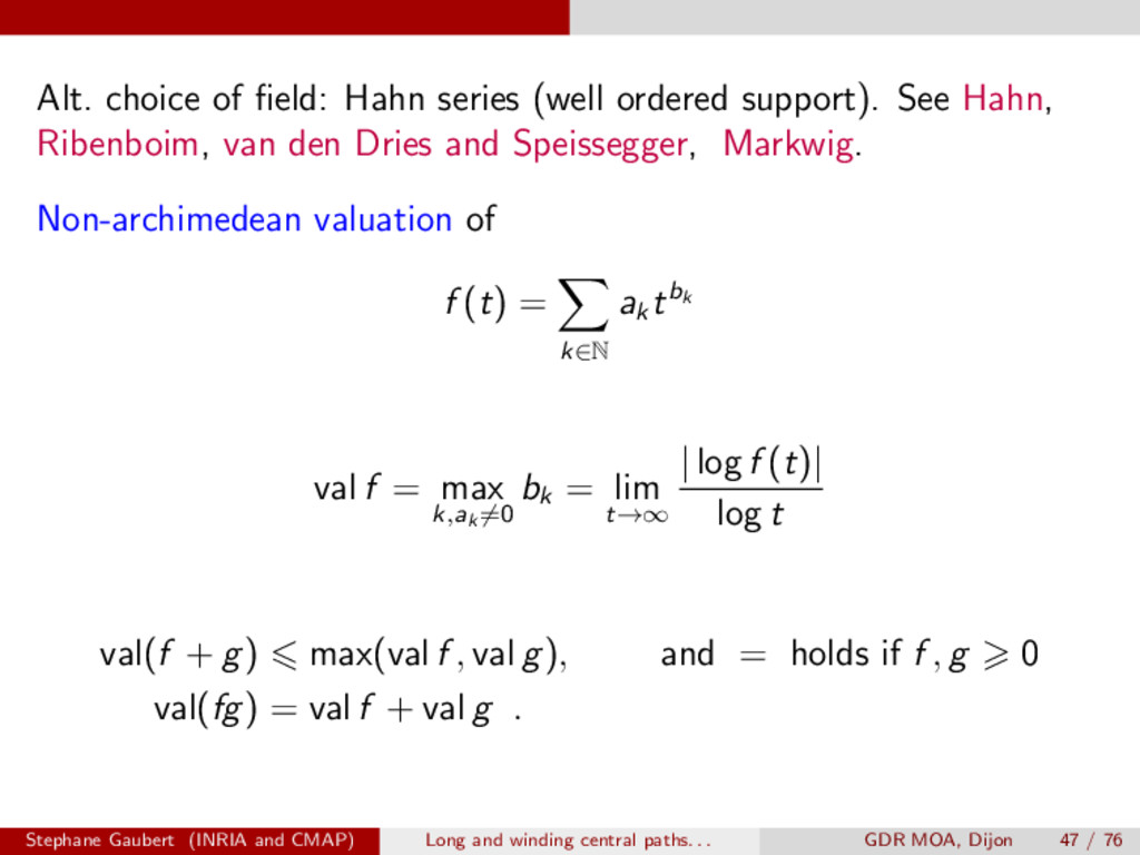 Alt. choice of field: Hahn series (well ordered ...