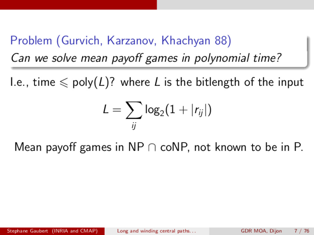 Problem (Gurvich, Karzanov, Khachyan 88) Can we...