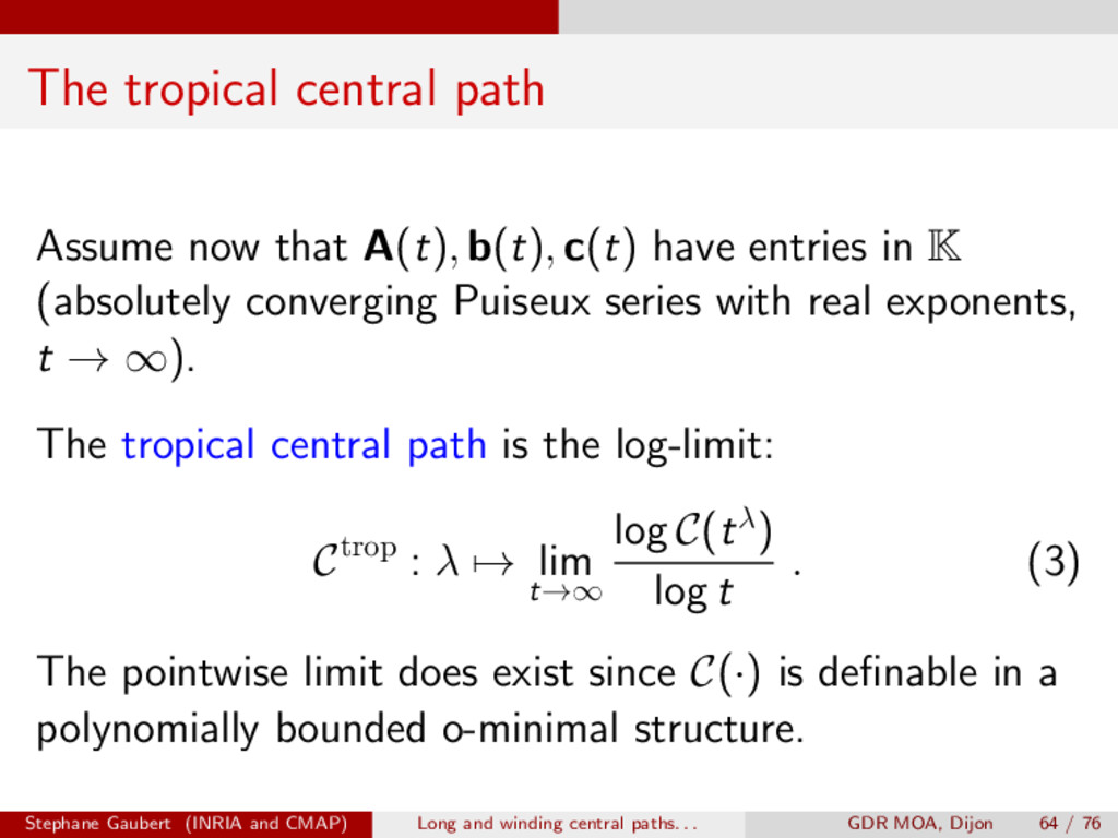 The tropical central path Assume now that A (t)...