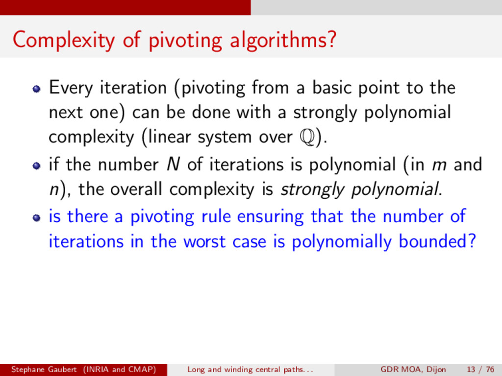 Complexity of pivoting algorithms? Every iterat...