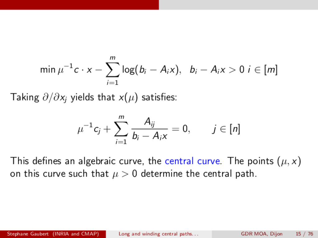 min µ 1c · x m X i=1 log(bi Ai x), bi Ai x > 0 ...