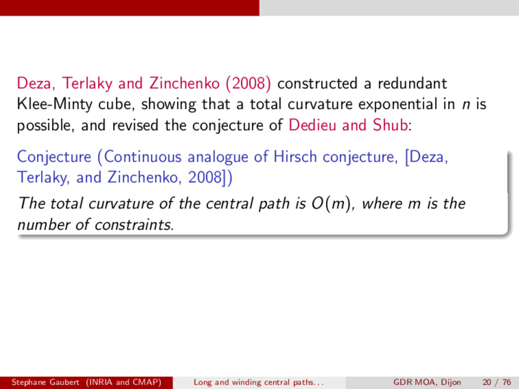 Deza, Terlaky and Zinchenko (2008) constructed ...